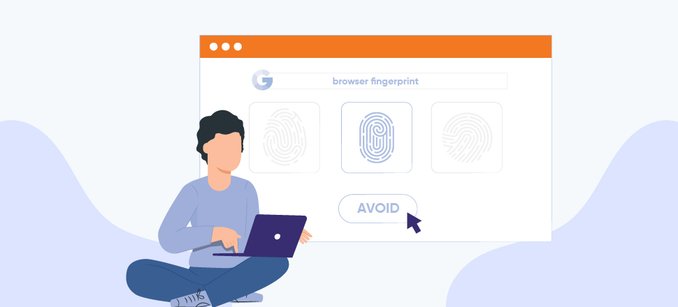 What is Browser Fingerprint and How to Avoid It - NetNut proxy network